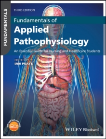 Fundamentals of Applied Pathophysiology : An Essential Guide for Nursing and Healthcare Students, Paperback / softback Book