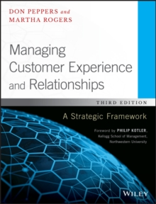 Managing Customer Experience and Relationships : A Strategic Framework, Hardback Book