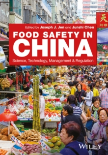 Food Safety in China : Science, Technology, Management and Regulation, Hardback Book