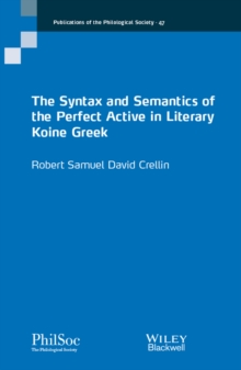 The Syntax and Semantics of the Perfect Active in Literary Koine Greek, Paperback Book