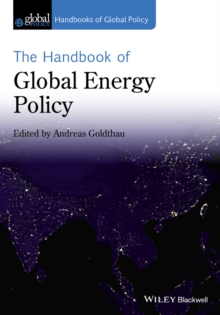 The Handbook of Global Energy Policy, Paperback / softback Book