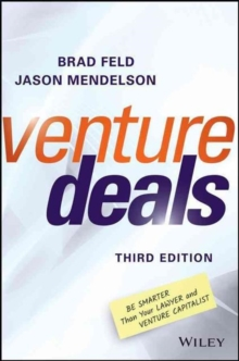 Venture Deals : Be Smarter Than Your Lawyer and Venture Capitalist, Hardback Book