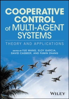 Cooperative Control of Multi-Agent Systems - Theory and Applications, Hardback Book