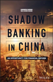 Shadow Banking in China : An Opportunity for Financial Reform, Hardback Book