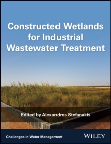 Constructed Wetlands for Industrial Wastewater Treatment, Hardback Book