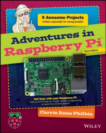 Adventures in Raspberry Pi, Paperback / softback Book
