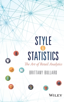 Style and Statistics : The Art of Retail Analytics, Hardback Book