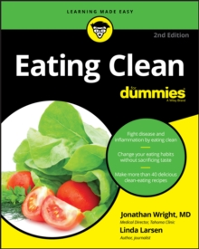 Eating Clean for Dummies, 2nd Edition, Paperback Book