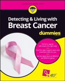 Detecting and Living with Breast Cancer For Dummies, Paperback / softback Book
