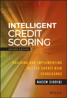 Intelligent Credit Scoring : Building and Implementing Better Credit Risk Scorecards, Second Edition, Hardback Book