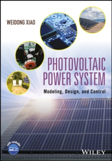 Photovoltaic Power System : Modeling, Design, and Control, Hardback Book