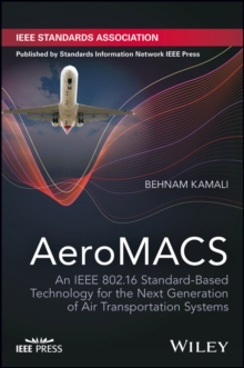 AeroMACS : An IEEE 802.16 Standard-Based Technology for the Next Generation of Air Transportation Systems, Hardback Book