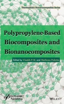 Polypropylene-Based Biocomposites and Bionanocomposites, Hardback Book