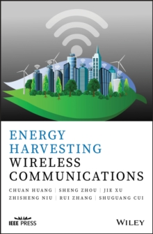 Energy Harvesting Wireless Communications, Hardback Book