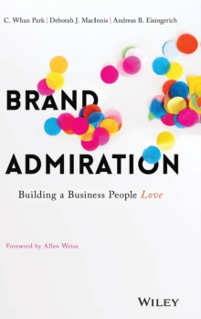 Brand Admiration : Building A Business People Love, Hardback Book