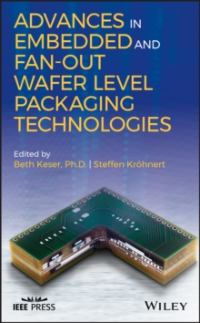 Advances in Embedded and Fan-Out Wafer Level Packaging Technologies, Hardback Book