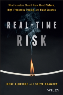 Real-Time Risk : What Investors Should Know About FinTech, High-Frequency Trading, and Flash Crashes, Hardback Book