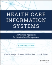 Health Care Information Systems : A Practical Approach for Health Care Management, Paperback Book