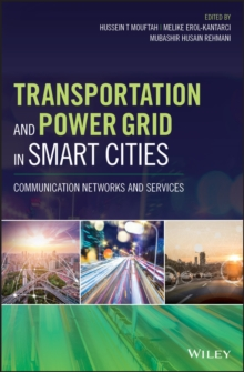 Transportation and Power Grid in Smart Cities : Communication Networks and Services, Hardback Book