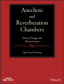 Anechoic and Reverberation Chambers : Theory, Design, and Measurements, Hardback Book