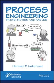 Process Engineering : Facts, Fiction and Fables, Hardback Book