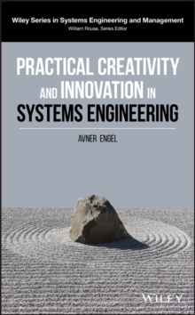 Practical Creativity and Innovation in Systems Engineering, Hardback Book