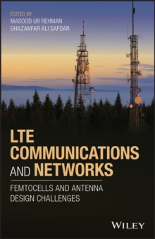 LTE Communications and Networks : Femtocells and Antenna Design Challenges, Hardback Book