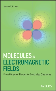 Molecules in Electromagnetic Fields : From Ultracold Physics