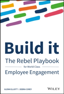 Build It : The Rebel Playbook for World-Class Employee Engagement, Hardback Book