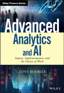 Advanced Analytics and AI : Impact, Implementation, and the Future of Work, Hardback Book