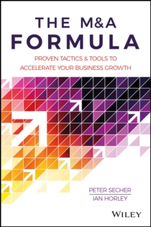 The M&A Formula : Proven tactics and tools to accelerate your business growth, Hardback Book