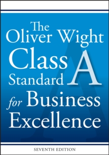 The Oliver Wight Class A Standard for Business Excellence, Paperback / softback Book