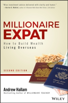 Millionaire Expat : How To Build Wealth Living Overseas, Paperback / softback Book