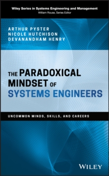 The Paradoxical Mindset of Systems Engineers : Uncommon Minds, Skills, and Careers, Hardback Book
