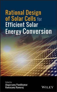 Rational Design of Solar Cells for Efficient Solar Energy Conversion, EPUB eBook