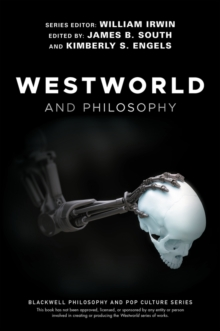 Westworld and Philosophy, Paperback / softback Book