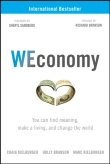 WEconomy : You Can Find Meaning, Make A Living, and Change the World, Hardback Book