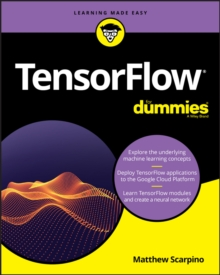 TensorFlow For Dummies, Paperback / softback Book