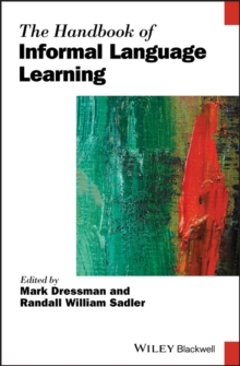 The Handbook of Informal Language Learning, Hardback Book