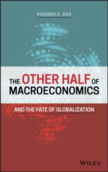The Other Half of Macroeconomics and the Fate of Globalization, Hardback Book