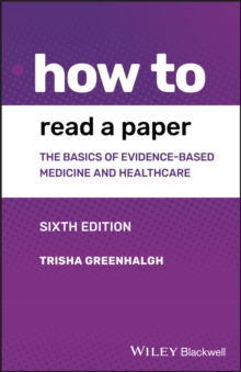 How to Read a Paper : The Basics of Evidence-based Medicine and Healthcare, Paperback / softback Book