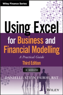 Using Excel for Business and Financial Modelling : A Practical