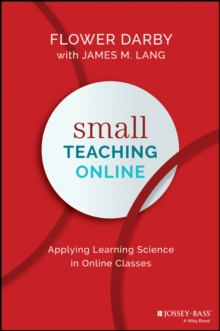 Small Teaching Online : Applying Learning Science in Online Classes, Paperback / softback Book
