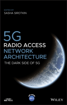 5G Radio Access Network Architecture : The Dark Side of 5G, Hardback Book