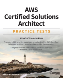AWS Certified Solutions Architect Practice Tests : Associate SAA-C01 Exam, Paperback / softback Book