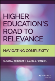 Higher Education's Road to Relevance : Navigating Complexity, Hardback Book