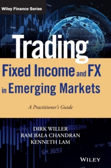 Trading Fixed Income and FX in Emerging Markets : A practitioner's guide, Hardback Book