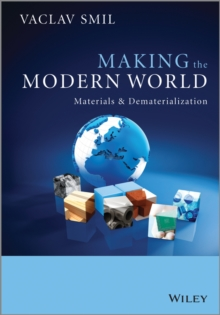 Making the Modern World : Materials and Dematerialization, Paperback / softback Book