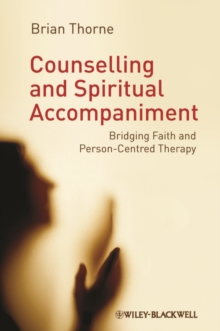 Counselling and Spiritual Accompaniment : Bridging Faith and Person-Centred Therapy, Hardback Book