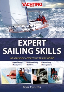 Yachting Monthly's Expert Sailing Skills : No Nonsense Advice That Really Works, Hardback Book